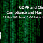 25 May 2021 – GDPR and Clinical Trials: Compliance and Harmonization